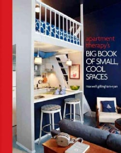 Apartment Therapy's Big Book of Small, Cool Spaces (Hardcover)