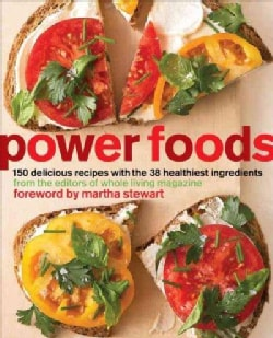 Power Foods: 150 Recipes With the 38 Healthiest Ingredients (Paperback)