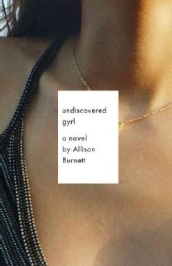Undiscovered Gyrl: A Novel (Paperback)