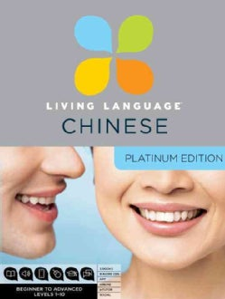 Living Language Chinese: Beginner to Advanced, Levels 1-10: Platinum Edition