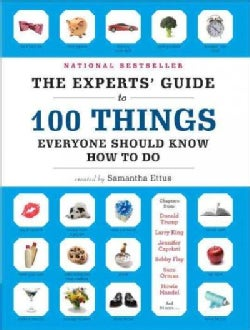 The Experts' Guide to 100 Things Everyone Should Know How to Do (Paperback)