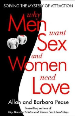 Why Men Want Sex and Women Need Love: Unravelling the Simple Truth (Paperback)