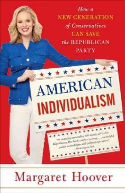 American Individualism: How a New Generation of Conservatives Can Save the Republican Party (Paperback)