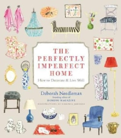 The Perfectly Imperfect Home: How to Decorate & Live Well (Hardcover)