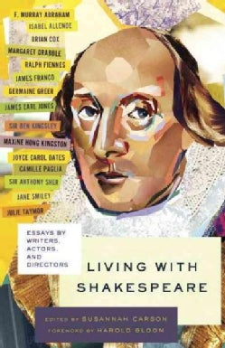 Living With Shakespeare: Essays by Writers, Actors, and Directors (Paperback)