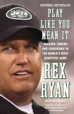 Play Like You Mean It: Passion, Laughs, and Leadership in the World's Most Beautiful Game (Paperback)