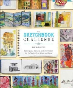 The Sketchbook Challenge: Techniques, Prompts, and Inspiration for Achieving Your Creative Goals (Paperback)