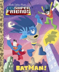 Batman!: A Little Golden Book (Hardcover)