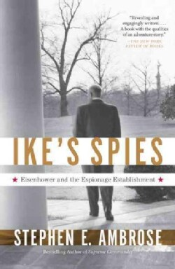 Ike's Spies: Eisenhower and the Espionage Establishment (Paperback)