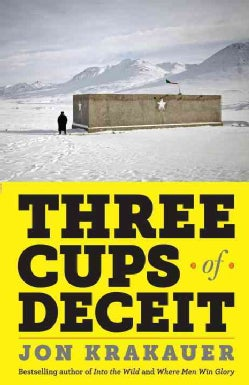 Three Cups of Deceit: How Greg Mortensen, Humanitarian Hero, Lost His Way (Paperback)