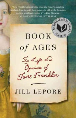 Book of Ages: The Life and Opinions of Jane Franklin (Paperback)