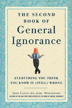 The Second Book of General Ignorance: Everything You Think You Know Is (Still) Wrong (Hardcover)