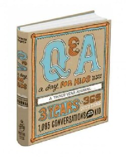 Q & a a Day for Kids: A Three-year Journal (Notebook / blank book)