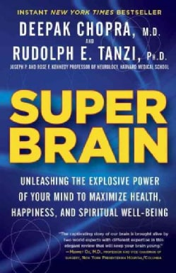 Super Brain: Unleashing the Explosive Power of Your Mind to Maximize Health, Happiness, and Spiritual Well-Being (Paperback)