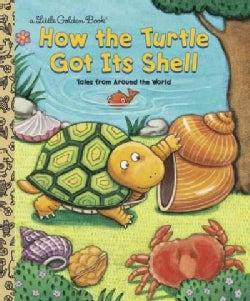How the Turtle Got Its Shell: Tales from Around the World (Hardcover)