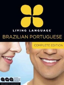 Living Language Complete Portuguese: Complete Edition: Beginner to Advanced