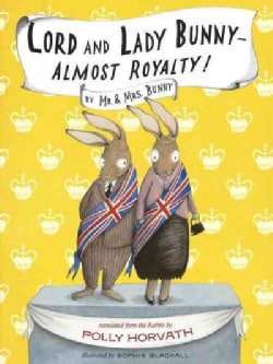 Lord and Lady Bunny - Almost Royalty! (Hardcover)