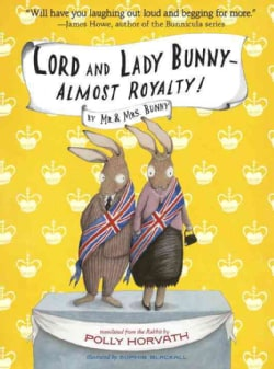Lord and Lady Bunny - Almost Royalty! (Paperback)