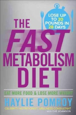 The Fast Metabolism Diet: Eat More Food & Lose More Weight (Hardcover)