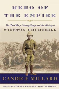 Hero of the Empire: The Boer War, a Daring Escape, and the Making of Winston Churchill (CD-Audio)