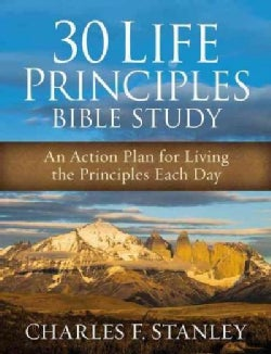 30 Life Principles Bible Study: An Action Plan for Living the Principles Each Day (Paperback)
