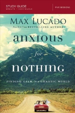 Anxious for Nothing Study Guide: Finding Calm in a Chaotic World (Paperback)