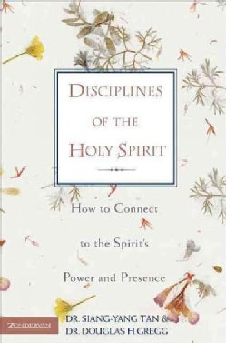 Disciplines of the Holy Spirit: How to Connect to the Spirit's Power and Presence (Paperback)
