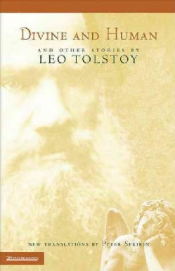 Divine and Human: And Other Stories by Leo Tolstoy (Hardcover)