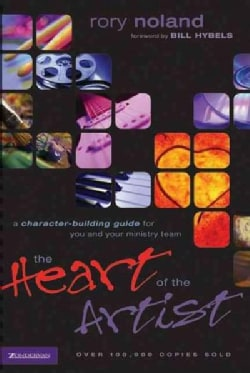 The Heart of the Artist: A Character-Building Guide for You and Your Ministry Team (Paperback)