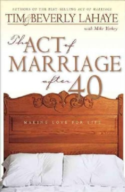 The Act of Marriage After 40: Making Love for Life (Paperback)