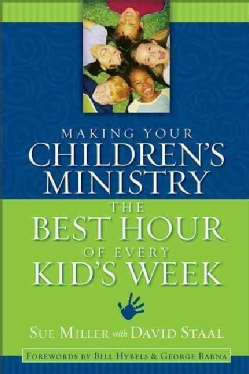 Making Your Children's Ministry the Best Hour of Every Kid's Week (Paperback)