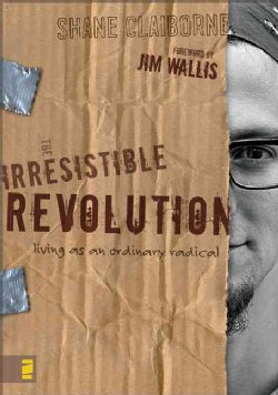 The Irresistible Revolution: Living As an Ordinary Radical (Paperback)