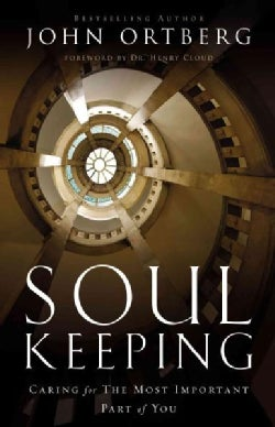 Soul Keeping: Caring for the Most Important Part of You (Hardcover)