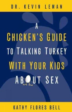 A Chicken's Guide to Talking Turkey with Your Kids About Sex (Paperback)
