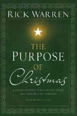 The Purpose of Christmas Dvd Study Guide: A Three-session, Video-based Study for Groups and Individuals (Paperback)
