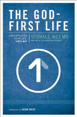 The God-first Life: Uncomplicate Your Life, Godæs Way (Paperback)