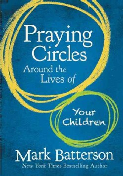 Praying Circles Around the Lives of Your Children (Hardcover)