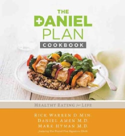 The Daniel Plan Cookbook: Healthy Eating for Life (Hardcover)