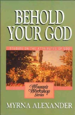 Behold Your God: Studies on the Attributes of God (Paperback)