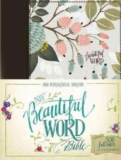 Holy Bible: Niv, Beautiful Word Bible, Multi-color Floral Cloth: 500 Full-color Illustrated Verses (Hardcover)
