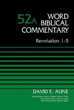Word Biblical Commentary: Revelation 1-5 (Hardcover)