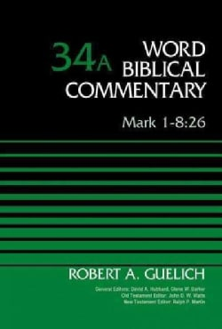 Word Biblical Commentary: Mark 1-8:26 (Hardcover)