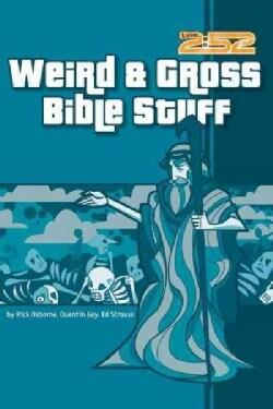 Weird & Gross Bible Stuff (Paperback)