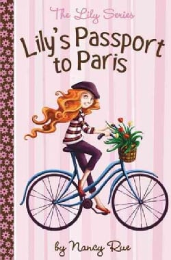 Lily's Passport to Paris: The Lily Series (Paperback)