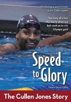 Speed to Glory: The Cullen Jones Story (Paperback)