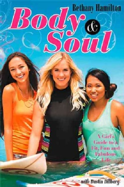 Body & Soul: A Girl's Guide to a Fit, Fun and Fabulous Life (Paperback)