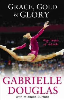 Grace, Gold & Glory: My Leap of Faith (Paperback)