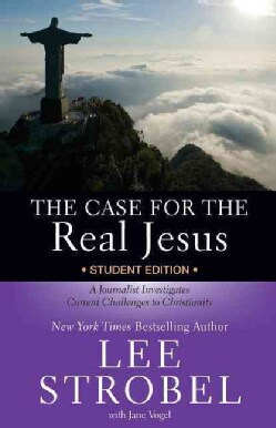 The Case for the Real Jesus: A Journalist Investigates Current Challenges to Christianity (Paperback)