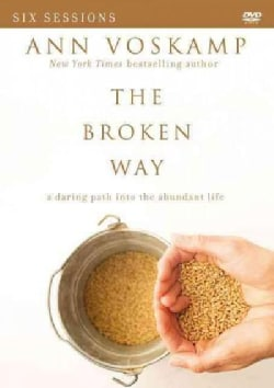 The Broken Way: A Daring Path into the Abundant Life, Six Sessions (DVD video)