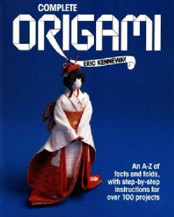 Complete Origami/an A-Z of Facts and Folds, With Step-By-Step Instructions for over 100 Projects (Paperback)